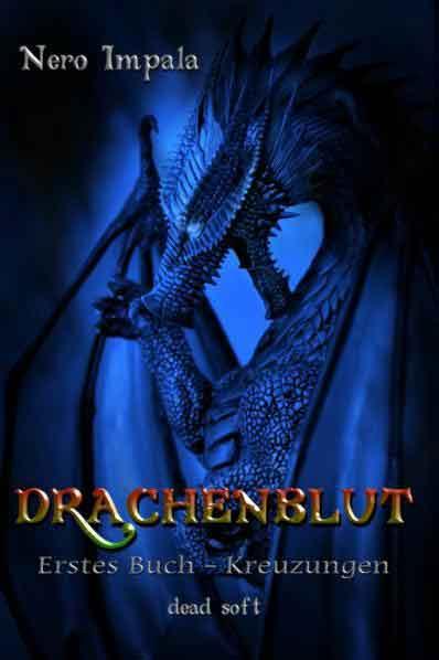 Drachenblut 1. Buch: Kreuzungen | Bundesamt für magische Wesen