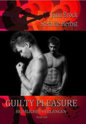 Guilty Pleasure: Heimliches Verlangen