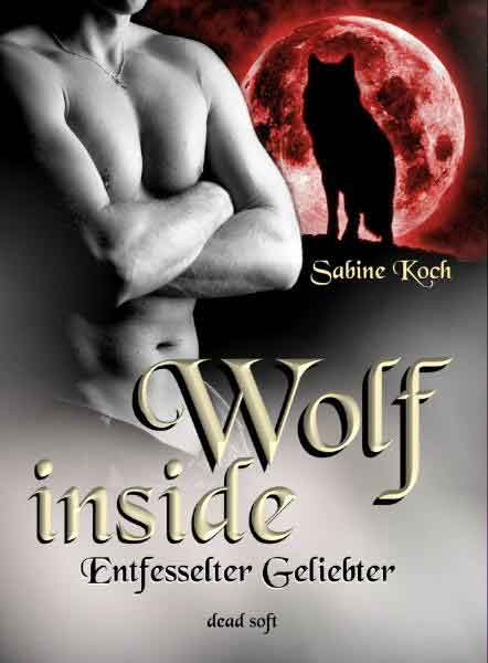 Wolf inside: Entfesselter Geliebter | Bundesamt für magische Wesen