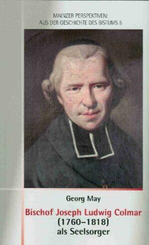 Bischof Joseph Ludwig Colmar (1760-1818) als Seelsorger