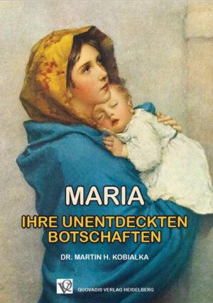 Maria Ihre unentdeckten Botschaften
