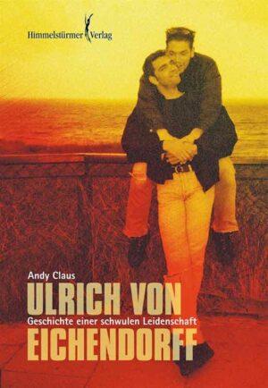 Ulrich von Eichendorff: Autobiografie einer schwulen Leidenschaft   Bundesamt für magische Wesen