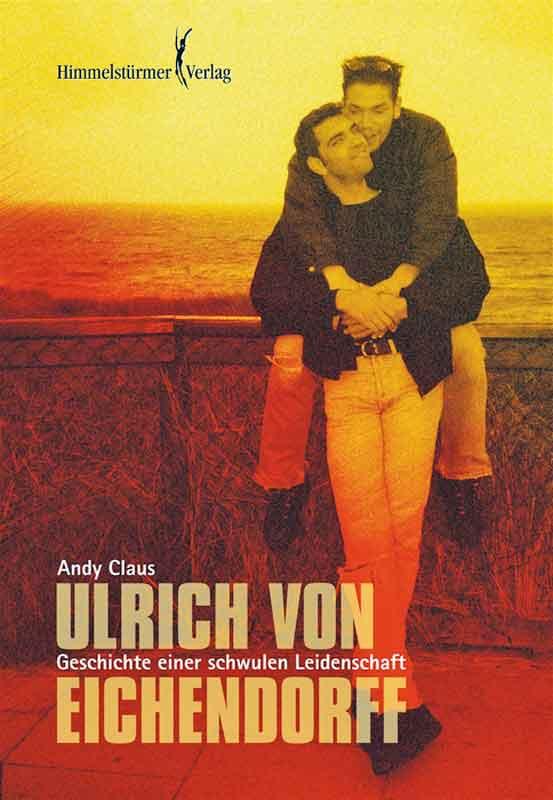 Ulrich von Eichendorff: Autobiografie einer schwulen Leidenschaft | Bundesamt für magische Wesen