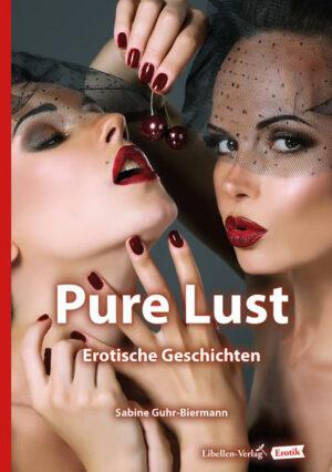 Pure Lust: Erotische Geschichten