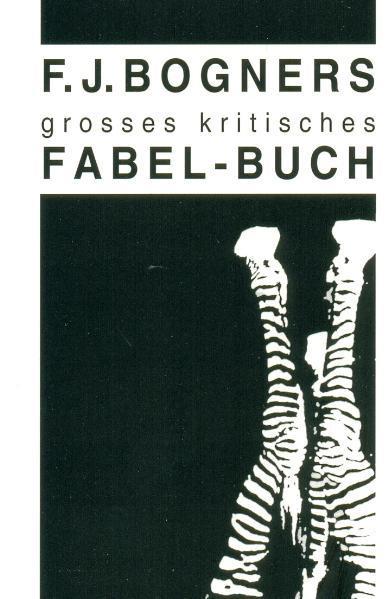 F. J. Bogners grosses kritisches Fabel-Buch | Bundesamt für magische Wesen