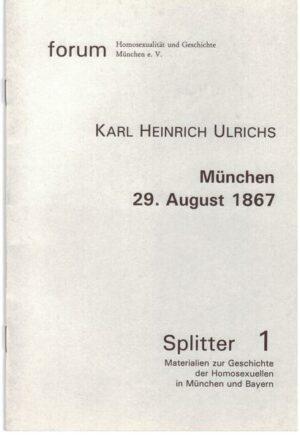Karl Heinrich Ulrichs: Das Naturräthsel der mannmännlichen Liebe vor dem Forum des deutschen Juristentags München, 29. August 1867