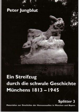 Ein Streifzug durch die schwule Geschichte Münchens 1813-1945
