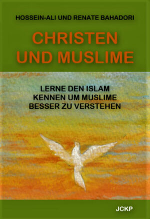 Christen und Muslime Lerne den Islam kennen um Muslime besser zu verstehen