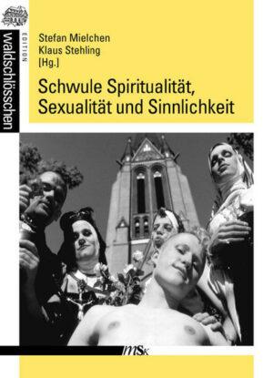 Schwule Spiritualität, Sexualität und Sinnlichkeit