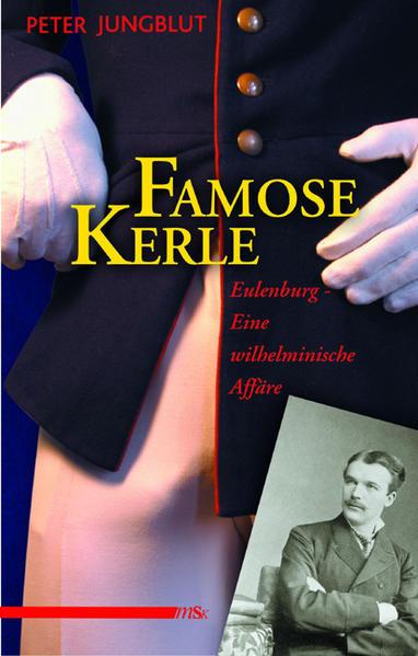 Famose Kerle: Eulenburg - eine wilhelminische Affäre | Bundesamt für magische Wesen