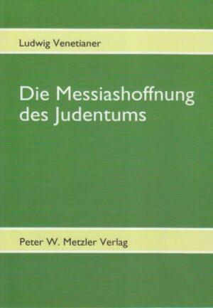 Die Messiashoffnung des Judentums