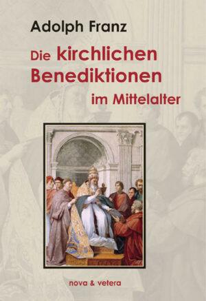 Die kirchlichen Benediktionen im Mittelalter   Bundesamt für magische Wesen