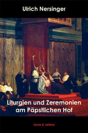 Liturgien und Zeremonien am Päpstlichen Hof