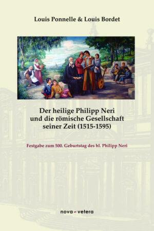 Der heilige Philipp Neri und die römische Gesellschaft seiner Zeit (1515-1595)   Bundesamt für magische Wesen