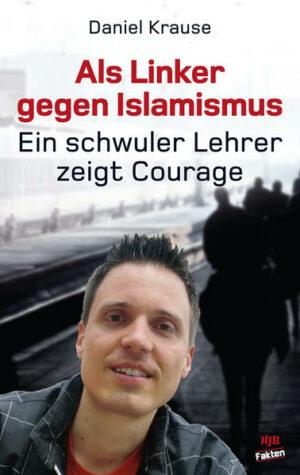 Als Linker gegen Islamismus - ein schwuler Lehrer zeigt Courage