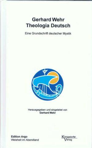 Theologia Deutsch Eine Grundschrift deutscher Mystik