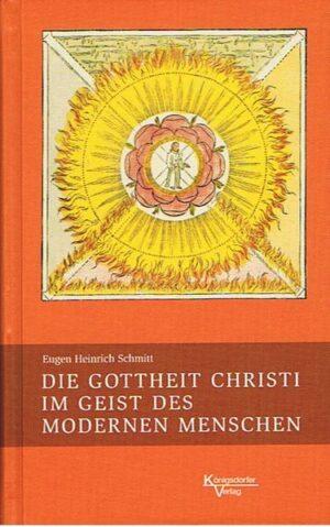 Die Gottheit Christi im Geist des modernen Menschen Ein Sendbrief an Gläubige
