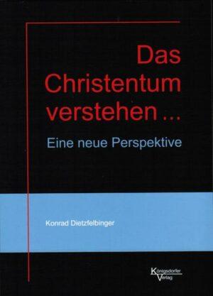 Das Christentum verstehen ... Eine neue Perspektive