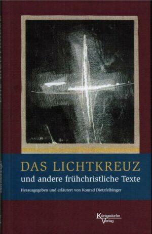 Das Lichtkreuz und anderer frühchristliche Texte