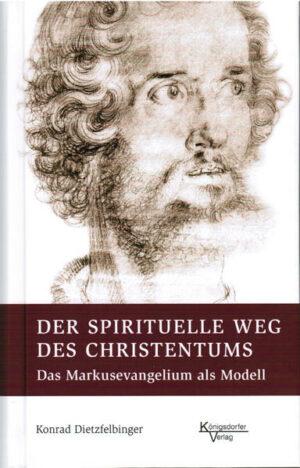Der spirituelle Weg des Christentum Das Markusevangelium als Modell