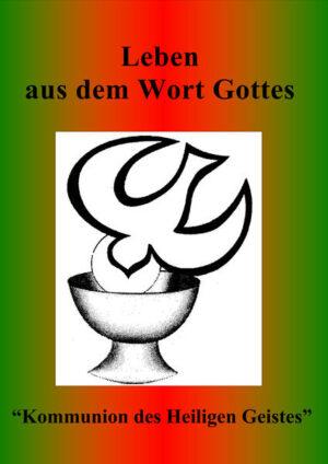 """Leben aus dem Wort Gottes """"Kommunion des Heiligen Geistes"""""""