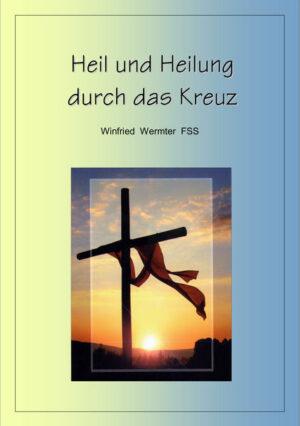 Heil und Heilung durch das Kreuz