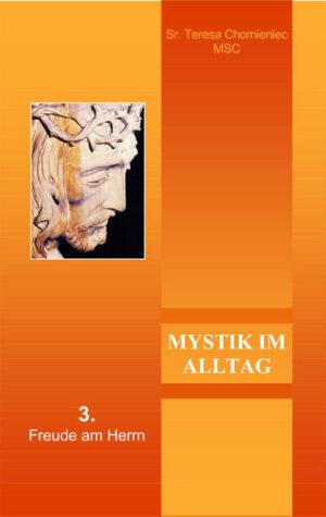 Mystik im Alltag III. Freude am Herrn