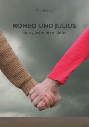 Romeo und Julius: Eine gesteuerte Liebe