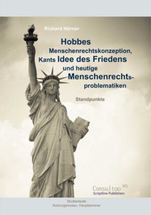 Hobbes Menschenrechtskonzeption, Kants Idee des Friedens und heutige Menschenrechtsproblematiken Standpunkte