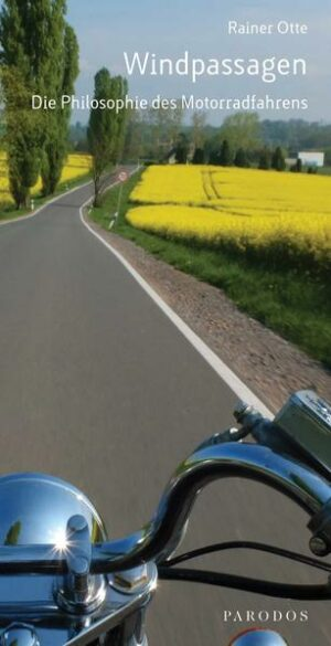 Windpassagen Die Philosophie des Motorradfahrens