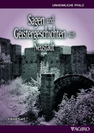 Sagen und Geistergeschichten aus Neustadt