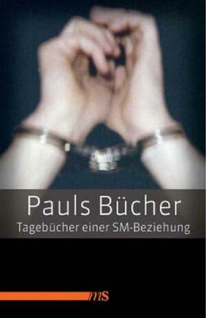 Pauls Bücher: Tagebuch einer SM-Beziehung