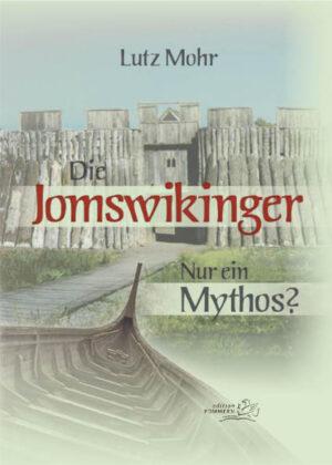 Die Jomswikinger: Nur ein Mythos?