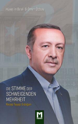 Die Stimme der schweigenden Mehrheit Recep Tayyip Erdogan