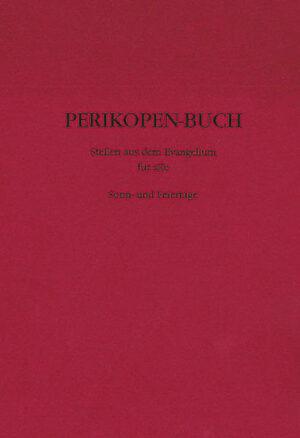 Perikopen-Buch Stellen aus dem Evangelium für alle Sonn- und Feiertage