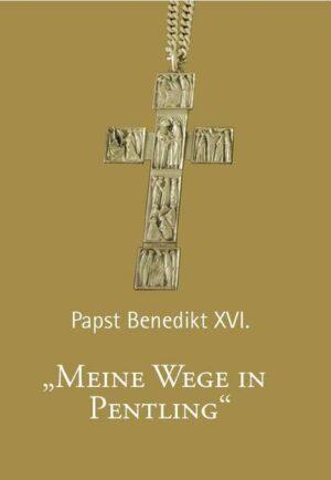 Papst Benedikt XVI Meine Wege in Pentling