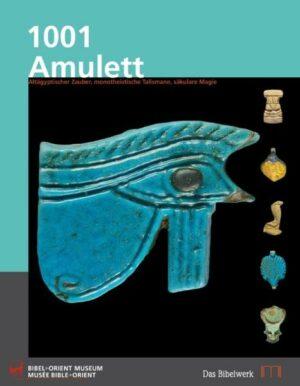 1001 Amulett Altägyptischer Zauber, monotheisierte Talismane, säkulare Magie