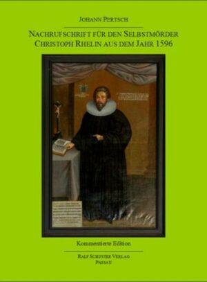 Nachrufschrift für den Selbstmörder Christoph Rhelin aus dem Jahr 1596 | Bundesamt für magische Wesen