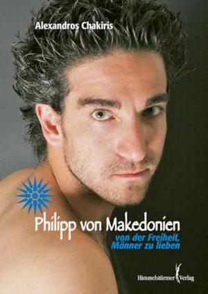 Philipp von Makedonien - von der Freiheit Männer zu lieben | Bundesamt für magische Wesen
