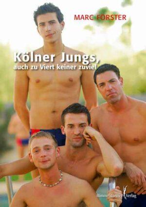 Kölner Jungs: auch zu Viert keiner zuviel