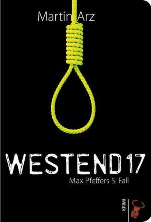 Westend 17: Max Pfefers 5. Fall