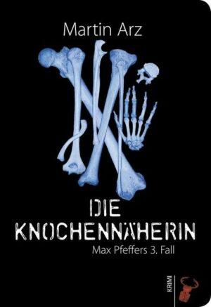 Die Knochennäherin: Max Pfeffers 3. Fall