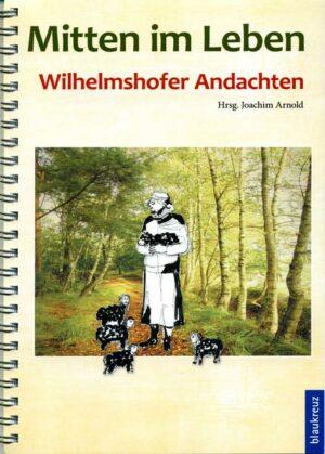 Miten im Leben - Wilhelmsdorfer Andachten