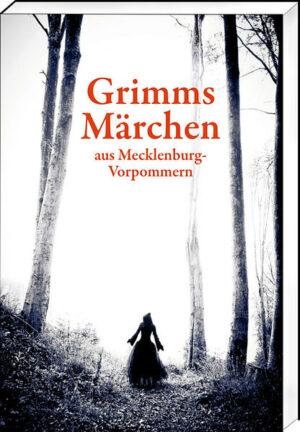 Grimms Märchen aus Mecklenburg-Vorpommern | Bundesamt für magische Wesen