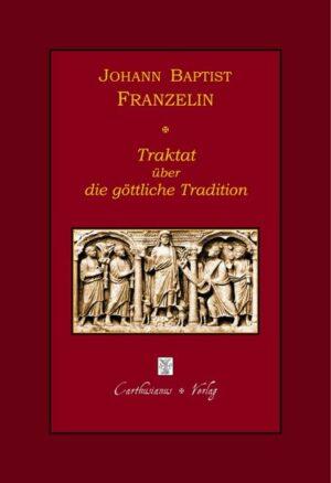 Johann Baptist Franzelin, Traktat über die göttliche Tradition