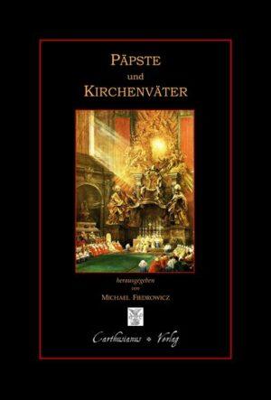 Päpste und Kirchenväter Gesammelte Texte über die Glaubenslehrer der frühen Kirche