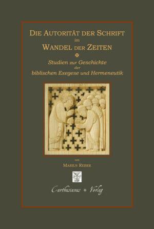 Die Autorität der Schrift im Wandel der Zeiten Studien zur Geschichte der biblischen Exegese und Hermeneutik