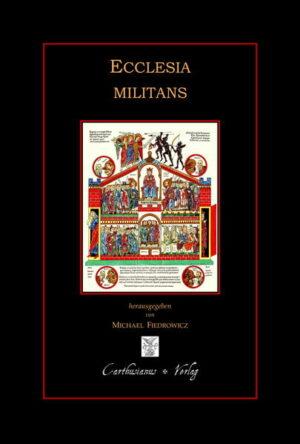 Ecclesia militans Die streitende Kirche – Zeugnisse aus der Frühzeit des Christentums