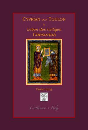 Das Leben des Heiligen Caesarius von Arles