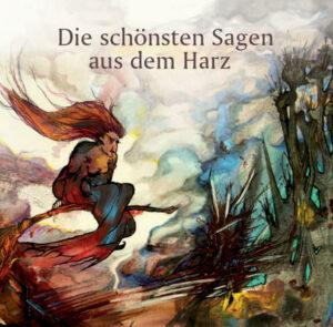 Die schönsten Sagen aus dem Harz